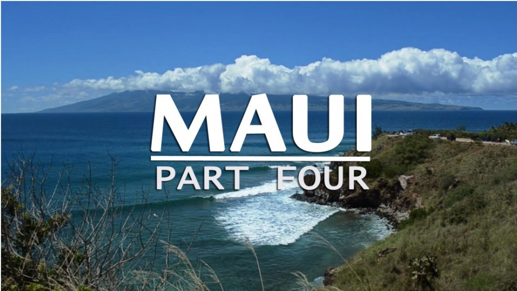 Travel_Guide_to_Maui_Part_Four