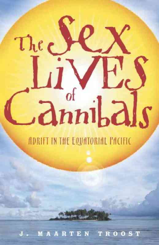 The Sex Lives of Cannibals J. Maarten Troost