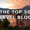 The Top 50 Travel Blogs (2nd Quarter: 2013)